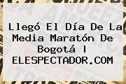 http://tecnoautos.com/wp-content/uploads/imagenes/tendencias/thumbs/llego-el-dia-de-la-media-maraton-de-bogota-elespectadorcom.jpg Media Maraton De Bogota. Llegó el día de la Media Maratón de Bogotá | ELESPECTADOR.COM, Enlaces, Imágenes, Videos y Tweets - http://tecnoautos.com/actualidad/media-maraton-de-bogota-llego-el-dia-de-la-media-maraton-de-bogota-elespectadorcom/