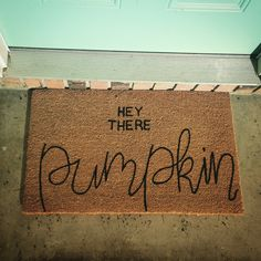 Hand lettered door mat. Hey there pumpkin. Fall door decor. Coir rug