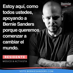 """""""I'm here, like all of you, supporting Bernie Sanders bec we all want to change the world."""" — Residente #PrimaryDay"""