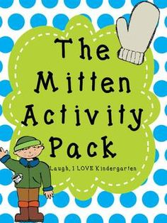The Mitten Activity Pack: This pack is great for retelling and sequencing for the book, The Mitten by Jan Brett. There are numerous sequencing activities, as well as, writing, reading, and math activities too.