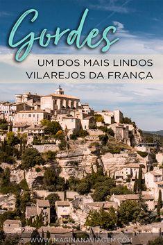 Confira tudo o que você precisa saber para visitar Gordes, um dos mais lindos vilarejos de toda a França.  Gordes | Luberón | Provence | Provença | França | France | O que fazer em | Guia | Turismo | Viagem | Dicas de Viagem | Viagem de Carro | História | Imagina na Viagem