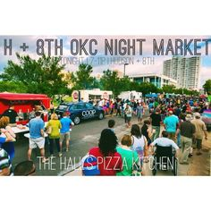 H  8th Night Market in OKC!  Last Friday of every month.  Lots of music, food, and fun! Currently the largest food truck festival in the country!!