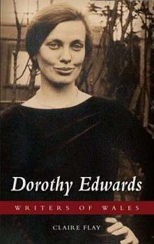 Dorothy Edwards (Writers of Wales) (University of Wales Press - Writers of Wales) University Of Wales, Book Launch, Biography, Novels, Product Launch, Writers, Books, Heroines, Welsh