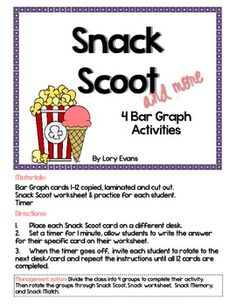 Provide your students with a bit of Bar Graphing review with 4 fun activities.   Snack  Scoot Snack Memory Snack Numbers Snack Practice Divide your students into 4 groups for easy management (and less preparation for the teacher... copy only 1 of each set!!) and rotate the groups through the 4 stations.