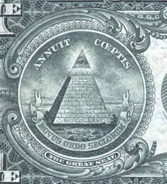 """The insigna of the Order of the Illuminati first appeared on the reverse side of U.S. one-dollar bills in 1933.at the base of the 13-story pyramid, the year 1776 (MDCCLXVI). The """"all-spying eye""""symbolizes the terroristic, Gestapo-like, agency set up by Weishaupt. Latin words """"ANNUIT COEPTIS"""" mean """"our enterprise has been crowned with success.""""  """"NOVUS ORDO SECLORUM"""" explains the nature of the enterprise: a """"New Social Order"""" or a """"New World Order""""."""
