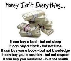 money isnt everything funny quotes quote lol funny quote funny quotes humor - All About Money Is Not Everything, Everything Funny, Money Quotes, Life Quotes, Quotes Quotes, Great Quotes, Inspirational Quotes, Awesome Quotes, Meaningful Quotes