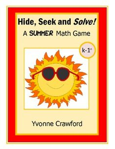 For kindergarten and 1st grade - Hide, Seek and Solve - A Summer Math Game is a fun way for your students to review subtraction skills while getting up and away from their desks. $