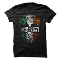 IRISH GROWN, ITALIAN ROOTS! - #gift bags #thank you gift. TRY => https://www.sunfrog.com/LifeStyle/IRISH-GROWN-ITALIAN-ROOTS.html?68278