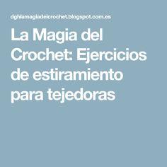 La Magia del Crochet: Ejercicios de estiramiento para tejedoras