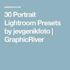 30 Portrait Lightroom Presets by jevgenikfoto | GraphicRiver