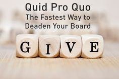 Quid Pro Quo: The Fastest Way to Deaden Your Board Asking Matters