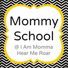 I Am Momma - Hear Me Roar: Mommy School in Action - part 4