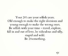 Your 20s are about finding yourself