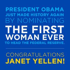 Janet Yellen is the first woman ever to head the Federal Reserve. Nominated by President Barack Obama. Share the big news! Great Women, Amazing Women, Janet Yellen, Rebel Yell, Red State, Before Us, Call Her, Inspire Me, In This World