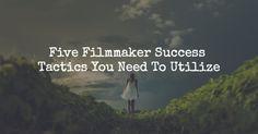 Filmmaker-Success-Tactics