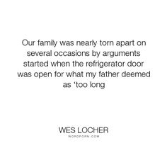 wes locher ever since the robot was first invented there have wes locher our family was nearly torn apart on several occasions by arguments started