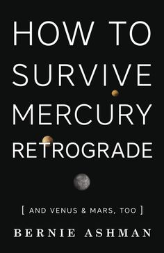 How to Survive Mercury Retrograde: And Venus & Mars, Too on Scribd