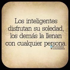 Obviously, solo con personas que llenan Spanish Inspirational Quotes, Spanish Quotes, Quotes En Espanol, Life Lesson Quotes, Motivational Phrases, More Than Words, True Quotes, Favorite Quotes, Quotations
