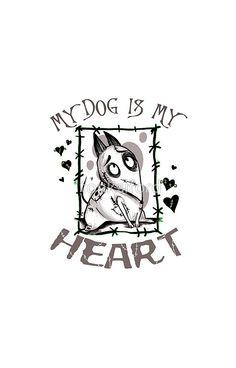 My Dog is my Heart