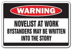 NOVELIST AT WORK Warning Sign book writer story sign, http://www.amazon.com/dp/B005NIR4X0/ref=cm_sw_r_pi_awdm_6KAgub0Q13QAM