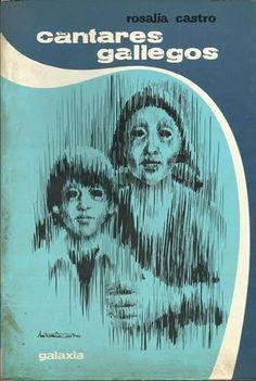 Cantares gallegos / Rosalía de Castro ; edición, María Xesús Lama