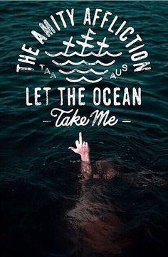 Let the ocean take me.