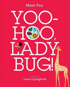 Book, Yoo-Hoo, Ladybug! by Mem Fox (via Fantastic Fun & Learning)