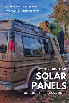b7a35ab7425c95 Mounting solar panels on a fiberglass roof ain t easy. Check it out for  ideas for your van build!