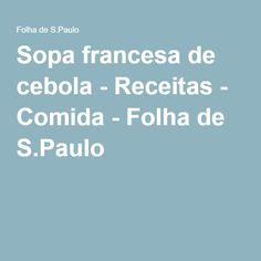 Sopa francesa de cebola - Receitas - Comida - Folha de S.Paulo