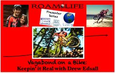 Vagabond on a Bike: Keepin' it Real with Drew Edsall