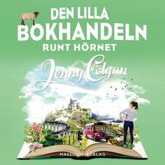Den lilla bokhandeln runt hörnet, Jenny Colgan +++++ En så mysig feelgoodbok Perfekt semesterläsning