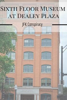 Sixth Floor Museum at Dealey Plaza – The JFK Conspiracy - Dallas, TX - July 2016