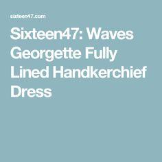 Sixteen47: Waves Georgette Fully Lined Handkerchief Dress