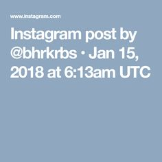 Instagram post by @bhrkrbs • Jan 15, 2018 at 6:13am UTC Photo And Video, Instagram Posts