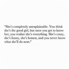 She's crazy, she's funny, she's honest, and you never know what she'll do next.