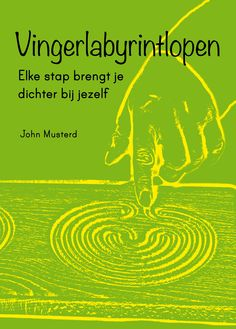 'Vingerlabyrintlopen, elke stap brengt je dichter bij jezelf', John Musterd  http://www.a3boeken.nl/nl/webshop/vingerlabyrintlopen-john-musterd/