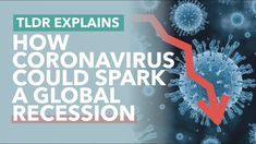 Could Coronavirus Start a Global Recession? - TLDR News Uk Politics, Small Company, Global Economy, News Today, Economics, New Work, Health, Salud, Health Care
