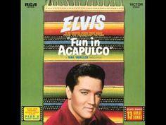 Elvis Presley Fun in Acapulco FULL ALBUM - YouTube