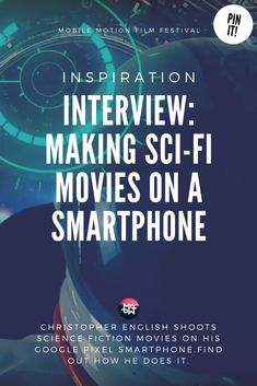 Christopher English shoots science fiction movies on his Google Pixel smartphone. Read our interview with the filmmaker to find out how he does it. #smartphonefimmaking #mobilefilmmaking #googlepixel #filmmaking #filmmaker #filmmakerslife Fiction Movies, Indie Movies, Sci Fi Movies, Science Fiction, Making A Movie, Cool Science Experiments, Acting Tips, Film Quotes