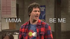 "Just remember that Saturday is your day to just do you… | 19 ""SNL"" GIFs That Prove Saturday Is The Best Day Of The Week"