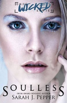 Mythical Books: Their story is so much deeper than their fairy princess counterparts - Soulless (Once Wicked #1) by Sarah J. Pepper