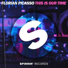 Florian Picasso - This Is Our Time [OUT NOW] by Spinnin' Records