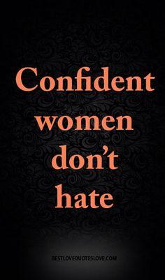 Confident women don't hate