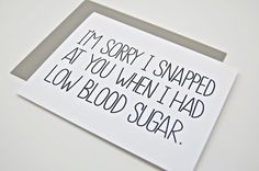 Funny Apology Card - I'm Sorry I Snapped At You When I Had Low Blood Sugar #type1 #diabetes