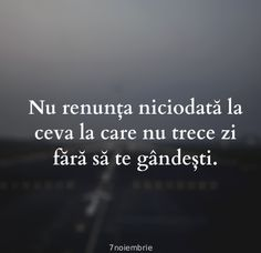 Dar ce sa faci atunci cand acela a renuntat? Sad Love Quotes, Short Inspirational Quotes, Motivational Words, Words Quotes, Life Quotes, I Hate My Life, Sweet Words, The Words, Quote Aesthetic