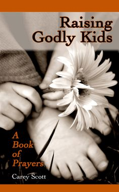 """Looking for sample prayers to pray over your kids? """"Raising Godly Kids: A Book of Prayers"""" offers 30 prayers on 30 different topics like strong friendships, praying over their rooms, future spouses, and learning to take responsibility. Raising Godly Children, Prayers For Children, Raising Kids, Children Church, Sample Prayer, Prayer For Parents, Train Up A Child, Perfect Word, Prayer Book"""