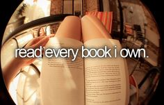 before I die, I'd like to ... read every book I own. • #bucketlist #beforeIdie