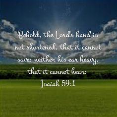 Isaiah 59:1  KJV