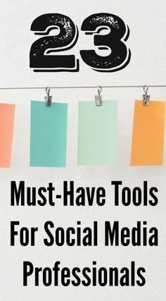 23 Must Have Tools for Social Media Professionals