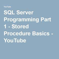 SQL Server Programming Part 1 - Stored Procedure Basics - YouTube